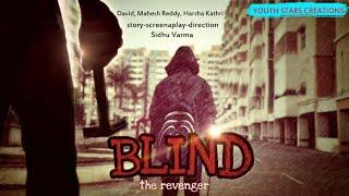 BLIND Telugu short film by Sidhu Varma - YOUTUBE
