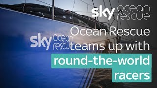 Ocean Rescue teams up with round-the-world racers - SKYNEWS