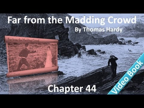 Chapter 44 - Far from the Madding Crowd by Thomas Hardy - Under a Tree - Reaction