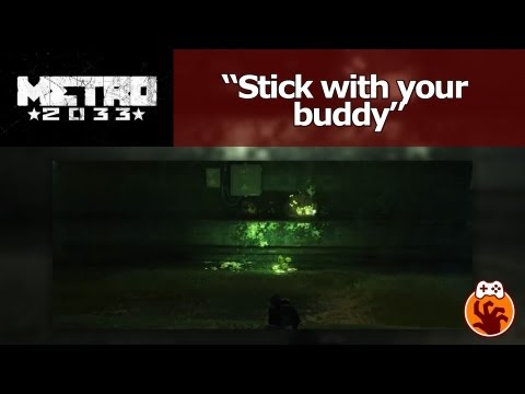 Metro 2033 - Stick with your buddy