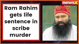 CBI court awards life imprisonment to Gurmeet Ram Rahim, 3 others in journalist murder case - NEWSXLIVE