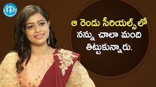 I don't why they offer me Negative Roles - Serial Actress Anu Sri | Soap Stars With Anitha - IDREAMMOVIES