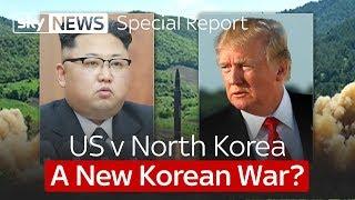 Special Report: A New Korean War? - SKYNEWS