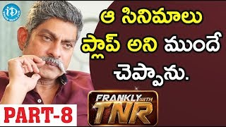 Actor Jagapathi Babu Exclusive Interview - Part #8 || Frankly With TNR - IDREAMMOVIES