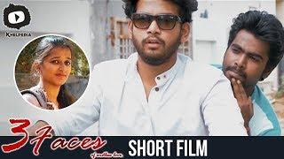 3 Faces Latest 2018 Telugu Short Film | #3Faces Telugu Short Film | Sripad | Khelpedia - YOUTUBE