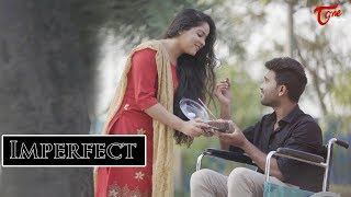 IMPERFECT | Latest Telugu Short Film 2019 | By Kotturu Amarnath | TeluguOne - TELUGUONE