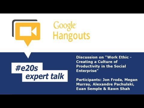 #e20s Expert Talk: Work Ethic - Creating a Culture of Productivity in the Social Enterprise