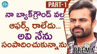 Sai Dharam Tej Exclusive Interview Part#1 || Dialogue With Prema | Celebration Of Life - IDREAMMOVIES