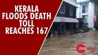 167 dead in Kerala floods, many displaced | केरल में बाढ़ से 167 की मौत - ZEENEWS