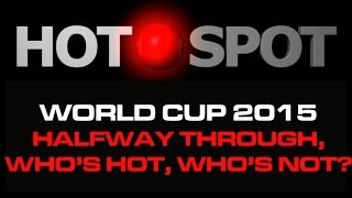 Hot Spot - World Cup Half-Time Report - Who's Hot? Who's Not? Cricket World TV - CRICKETWORLDMEDIA