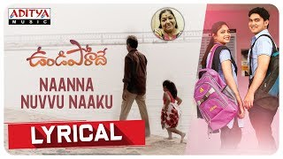 Naanna Nuvvu Naaku Lyrical Song | Undiporaadey Songs | Sabu Varghese - ADITYAMUSIC