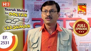Taarak Mehta Ka Ooltah Chashmah - Ep 2531 - Full Episode - 13th August, 2018 - SABTV