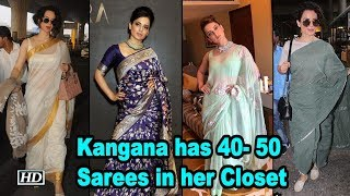 Kangana Ranaut has 40- 50 Sarees in her Closet - BOLLYWOODCOUNTRY