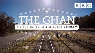 All aboard the legendary Ghan - BBC - BBC
