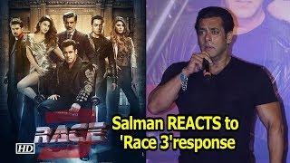 Salman Khan REACTS to 'Race 3' public response - IANSLIVE