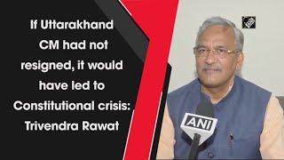 video: Uttrakhand CM इस्तीफा नहीं देते तो संवैधानिक संकट खड़ा हो जाता - Trivendra Rawat