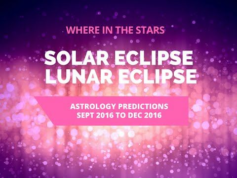SOLAR and LUNAR ECLIPSE 2016: Monthly Horoscope Forecast for Sept to Dec 2016