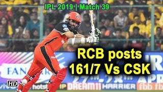 IPL 2019 | Match 39 | RCB posts 161/7 Vs CSK - IANSINDIA