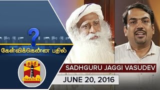 Exclusive Interview with Sadhguru Jaggi Vasudev – Kelvikku Enna Bathil 20-06-2016 – Thanthi TV Show