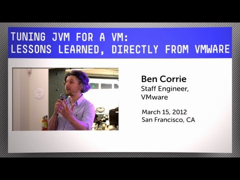 Tuning JVM for a VM - Lessons Learned, Directly from VMware