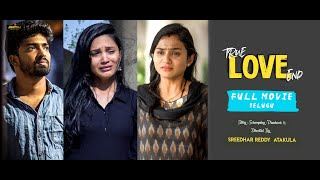 True Love End Telugu Full Movie || Directed By Sreedhar Reddy || A PR MUSICAL - YOUTUBE