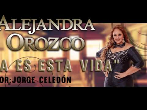 Alejandra Orozco - Que bonita es esta vida - Audio