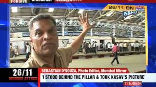 Mumbai 26/11 Terror Attack- 'I stood behind a pillar and took Ajmal Kasab's picture' - TIMESNOWONLINE