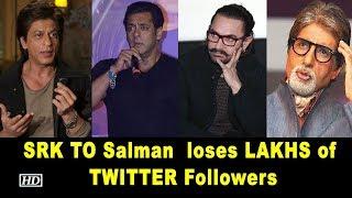 SRK, Aamir, Salman & Big B loses LAKHS of Followers on twitter - IANSLIVE