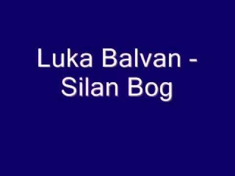 Duhovna Glazba: Luka Balvan - Silan Bog
