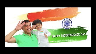 Happy Independence Day wishes from Aaransh - DILRAJU