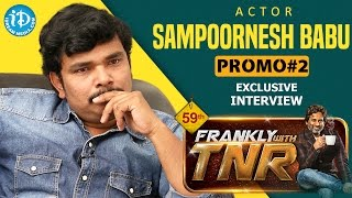 Sampoornesh Babu Exclusive Interview - Promo #2 | Frankly With TNR #59 | Talking Movies With iDream - IDREAMMOVIES
