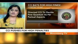 Final Word- CCI Pushes For Higher Penalties - BLOOMBERGUTV