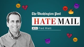 Washington Post hate mail: Fred Hiatt - WASHINGTONPOST