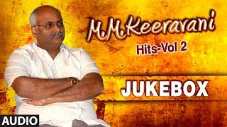 M M Keeravani Musical Hit Songs - Vol2 || Jukebox - LAHARIMUSIC