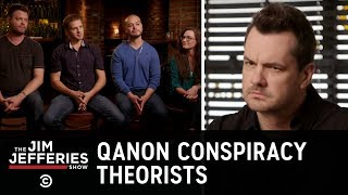 Sitting Down with QAnon Conspiracy Theorists - The Jim Jefferies Show - COMEDYCENTRAL