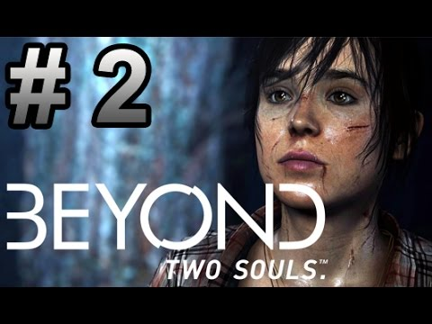Beyond Two Souls Part 02   Just Trip Over Everything | Too Much Gaming