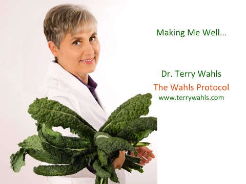 Dr. Terry Wahls  And The Wahls Protocol - Making Me Well