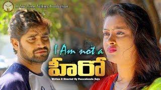 I Am Not A Hero | Telugu Short film | By Raaju Pasarakonda | 2018 | TEA TIME TALKIES - YOUTUBE