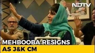 Mehbooba Mufti Resigns As BJP Exits Jammu and Kashmir Alliance - NDTV