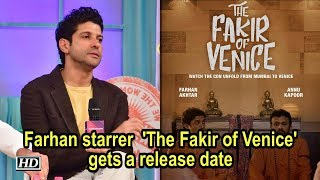 Farhan starrer  'The Fakir of Venice' gets a release date - BOLLYWOODCOUNTRY