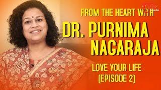 Love Your Life   by Dr. Purnima Nagaraja   02 - TELUGUONE