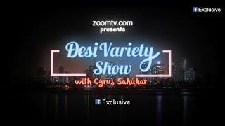 The Desi Variety Show With Cyrus Sahukar - Promo - ZOOMDEKHO