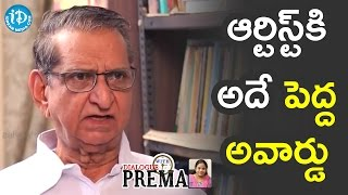 That's The Biggest Award For An Artist - Gollapudi Maruti Rao || Dialogue With Prema - IDREAMMOVIES