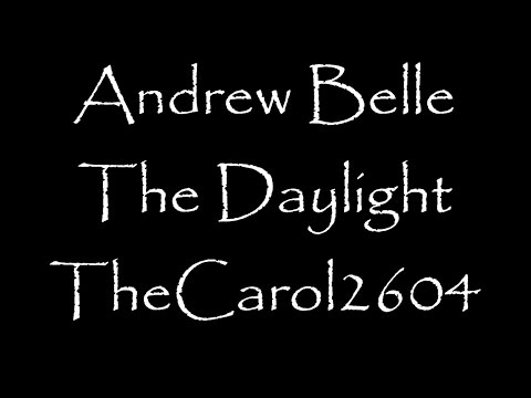 Andrew Belle - The Daylight (lyrics)