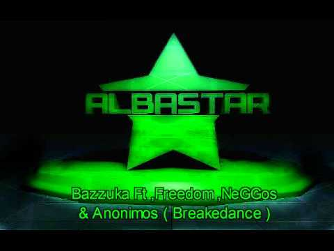 Bazzuka Feat NeGGos & Freedom Soldier, Anonimos - Breakedance