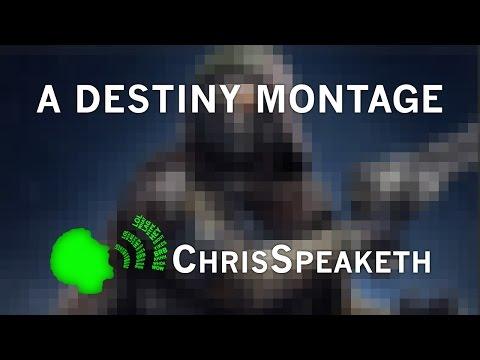 A Destiny Montage