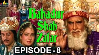 Bahadur Shah Zafar Episode - 8 | Hindi Tv Serials | Sri Balaji Video - SRIBALAJIMOVIES