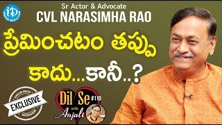 Sr Actor & Advocate CVL Narasimha Rao Exclusive Interview || Dil Se With Anjali #110 - IDREAMMOVIES
