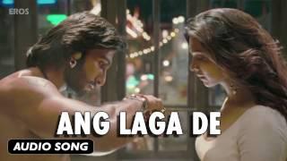 Ang Laga De | Full Audio Song | Goliyon Ki Raasleela Ram-leela - EROSENTERTAINMENT