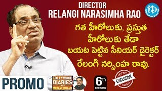 Director Relangi Narasimha Rao Exclusive Interview Promo | Tollywood Diaries With Muralidhar #6 - IDREAMMOVIES